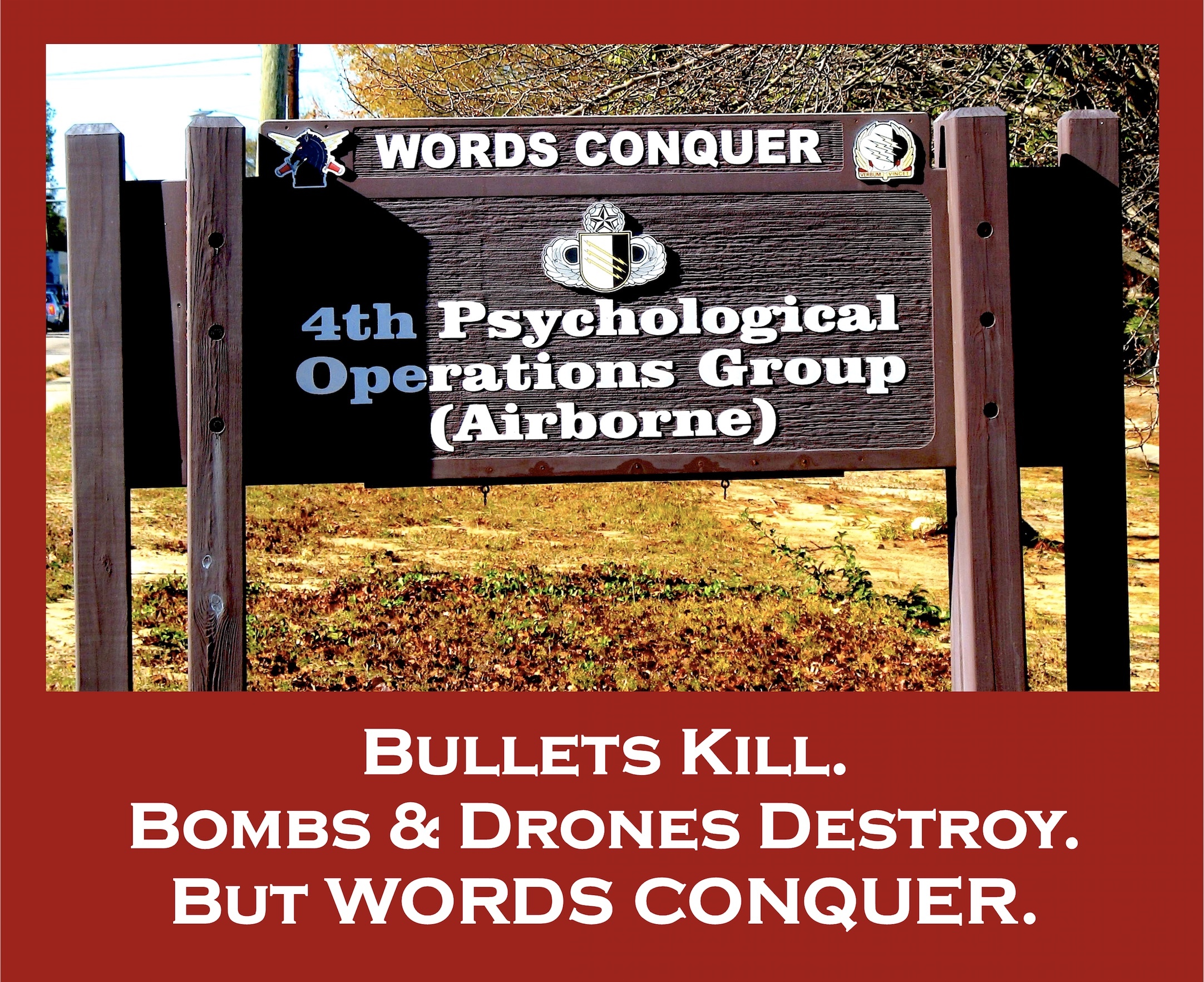 "'Words Comnquer"" U.S. Army Psywar motto"